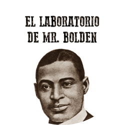 El Laboratorio de Mr Bolden